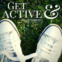 Get outside and get active